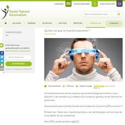 Qu'est-ce que le transhumanisme ? - Santé Nature Innovation