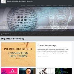 Silicon Valley Archives - Transhumanisme et intelligence artificielle