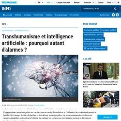 3 août 2018 - Transhumanisme et intelligence artificielle : pourquoi autant d'alarmes ?