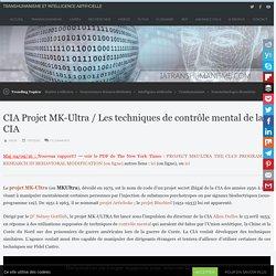 CIA Projet MK-Ultra / Les techniques de contrôle mental de la CIA – Transhumanisme et Intelligence Artificielle