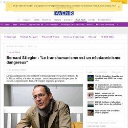 """Le transhumanisme est un néodarwinisme dangereux"", avertit Bernard Stiegler"