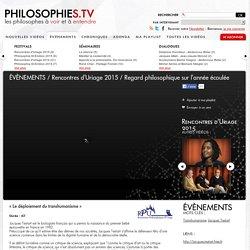 Le déploiement du transhumanisme, Jacques Testart, philosophies.tv, Uriage 2015