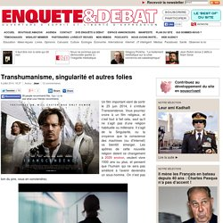 [Article & Commentaires]Transhumanisme, singularité et autres folies