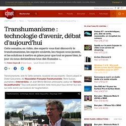 Transhumanisme : technologie d'avenir, débat d'aujourd'hui