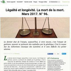 Légalité et longévité. La mort de la mort. Mars 2017. N° 96. - Transhumanisme : Association Française Transhumaniste