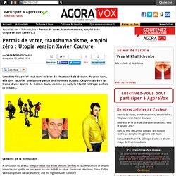 Permis de voter, transhumanisme, emploi zéro : Utopia version Xavier Couture