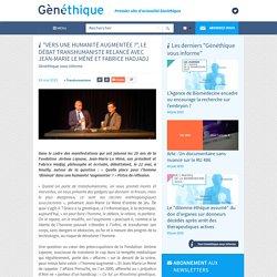 """""""Vers une humanité augmentée ?"""", le débat transhumaniste relancé avec Jean-Marie Le Méné et Fabrice Hadjadj"""