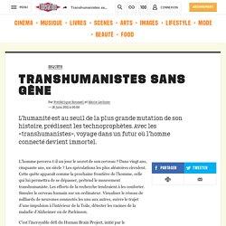 Transhumanistes sans gêne
