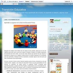 Transición Educativa: Aprender a cooperar en la clase de Educación Física.
