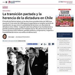 La transición pactada y la herencia de la dictadura en Chile
