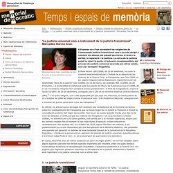 'La justícia universal com a instrument de la justícia transicional'. Mercedes García Aran. El Memorial Democràtic. Generalitat de Catalunya