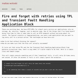 Fire and forget with retries using TPL and Transient Fault Handling Application Block
