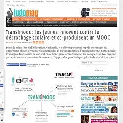 Transimooc : les jeunes innovent contre le décrochage scolaire et co-produisent un MOOC