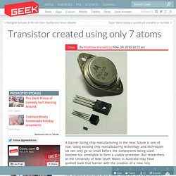 Transistor created using only 7 atoms – Computer Chips & Hardware Technology
