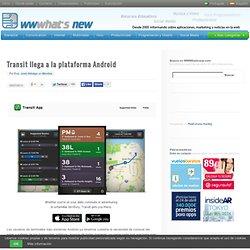 Transit llega a la plataforma Android