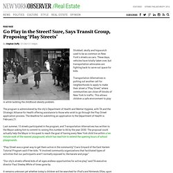 Go Play in the Street! Sure, Says Transit Group, Proposing 'Play Streets'
