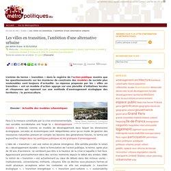 Les villes en transition, l'ambition d'une alternative urbaine