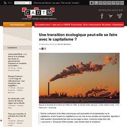 Une transition écologique peut-elle se faire avec le capitalisme ?