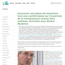 » Concevoir une phase de transition vers une société basée sur l'ouverture de la connaissance comme bien commun. Entretien avec Michel Bauwens. - Remix biens communs