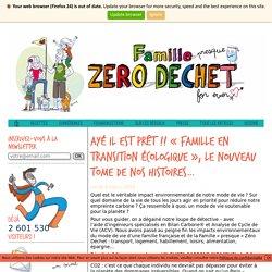 """Ayé il est prêt !! """"Famille en Transition écologique"""", le nouveau tome de nos histoires... - Famille Zero Dechet"""