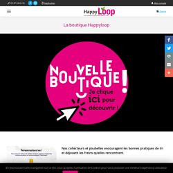 La boutique Happyloop de la transition écologique - Happyloop