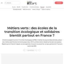 Métiers verts: des écoles de la transition écologique et solidaires bientôt partout en France?