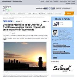 De l'île de Pâques à l'île de Chypre : La transition écologique comme réponse à la crise financière et économique