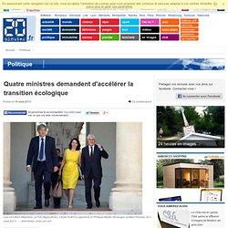 Quatre ministres demandent d'accélérer la transition écologique