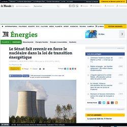 Le Sénat fait revenir en force le nucléaire dans la loi de transition énergétique