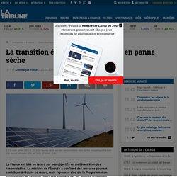 La transition énergétique française en panne sèche