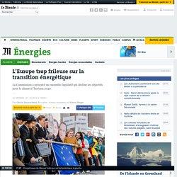 L'Europe trop frileuse sur la transition énergétique