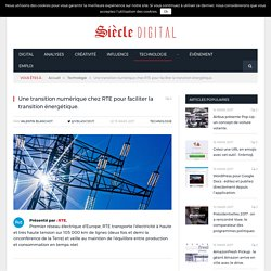 Une transition numérique chez RTE pour faciliter la transition énergétique.