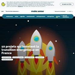 10 projets qui boostent la transition énergétique en France - makesense