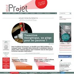 Transition énergétique, un piège pour les pauvres ? Revue Projet.