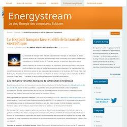 Le football français face au défi de la transition énergétique