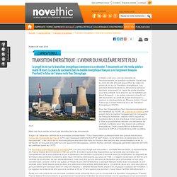 Transition énergétique : l'avenir du nucléaire reste flou - Transition énérgétique - Energies