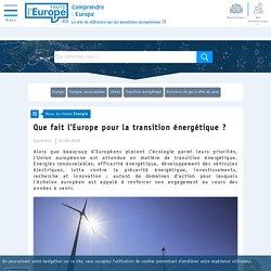 Que fait l'Europe pour la transition énergétique ? - Energie-Toute l'Europe