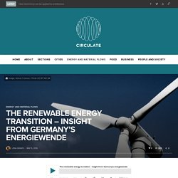 The renewable energy transition - insight from Germany's energiewende - Circulate