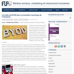 Les défis du BYOD et la transition numérique de l'entrepriseMédias sociaux, marketing et ressources humaines