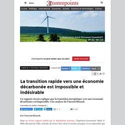 La transition rapide vers une économie décarbonée est impossible et indésirable