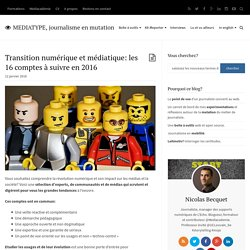 Transition numérique & médiatique: les 16 comptes à suivre