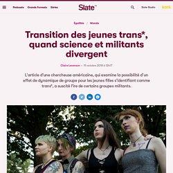 Transition des jeunes trans*, quand science et militants divergent