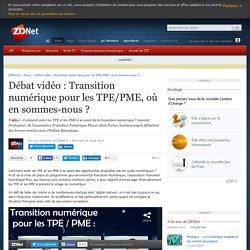 Débat vidéo : Transition numérique pour les TPE/PME, où en sommes-nous ? - ZDNet