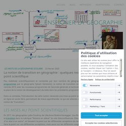 La notion de transition en géographie : quelques ressources pour une mise au point scientifique - Site de enseigner-la-geographie !