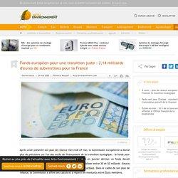 Fonds européen pour une transition juste: 2,14 milliards d'euros de subventions pour la France