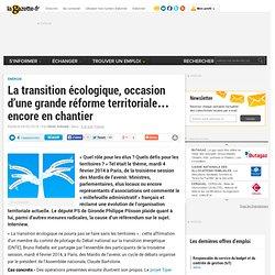 La transition écologique, occasion d'une grande réforme territoriale… encore en chantier