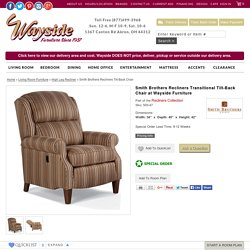 Smith Brothers Recliners Transitional Tilt-Back Chair - Wayside Furniture - High Leg Recliner Akron, Cleveland, Canton, Medina, Youngstown, Ohio
