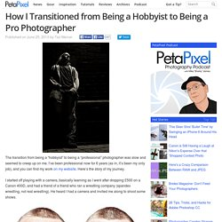 How I Transitioned from Being a Hobbyist to Being a Pro Photographer