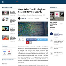 Mayur Rele - Transitioning from General IT to Cyber Security