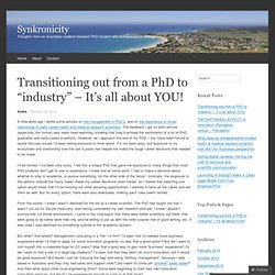 "Transitioning out from a PhD to ""industry"" – It's all about YOU!"